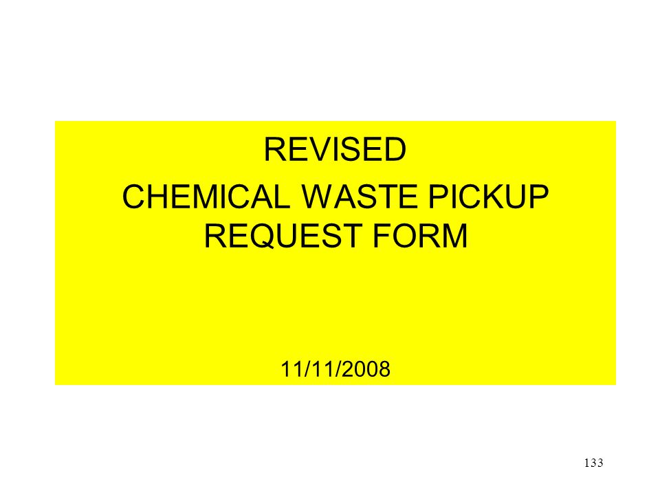 REVISED CHEMICAL WASTE PICKUP REQUEST FORM 11/11/