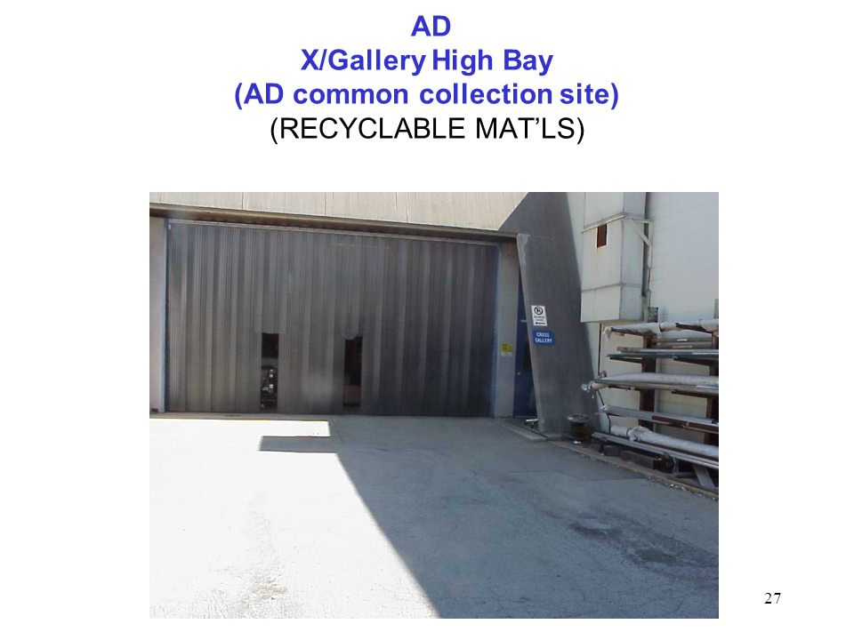 27 AD X/Gallery High Bay (AD common collection site) (RECYCLABLE MAT'LS)