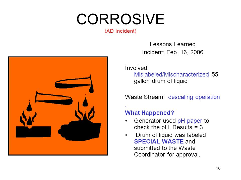 40 CORROSIVE (AD Incident) Lessons Learned Incident: Feb.