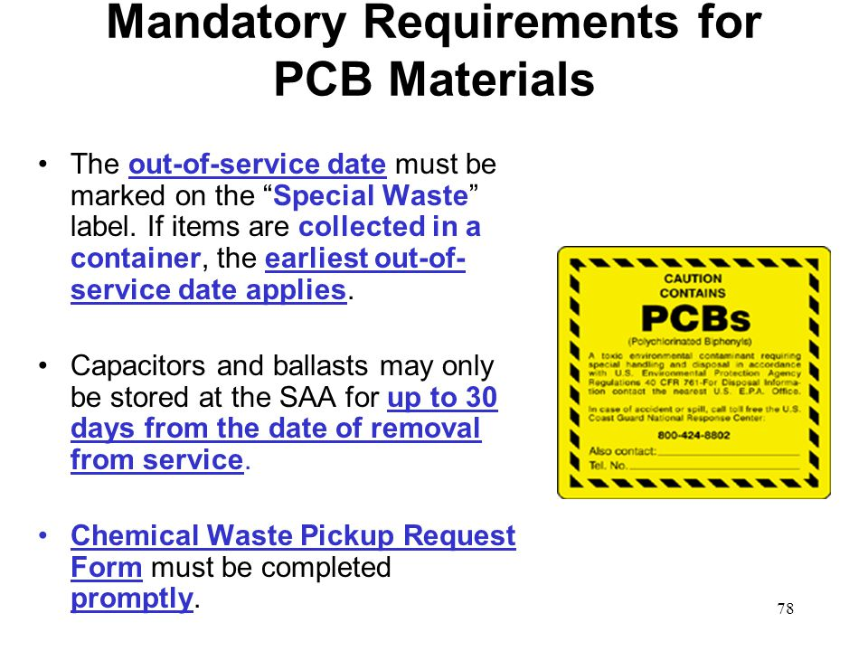 78 Mandatory Requirements for PCB Materials The out-of-service date must be marked on the Special Waste label.