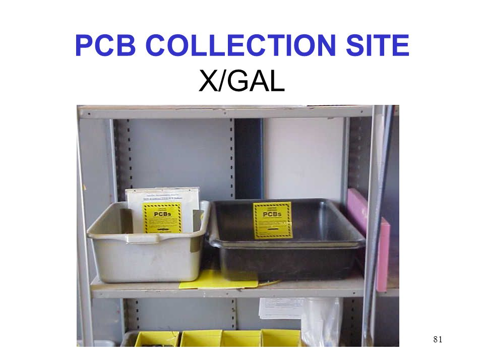 81 PCB COLLECTION SITE X/GAL