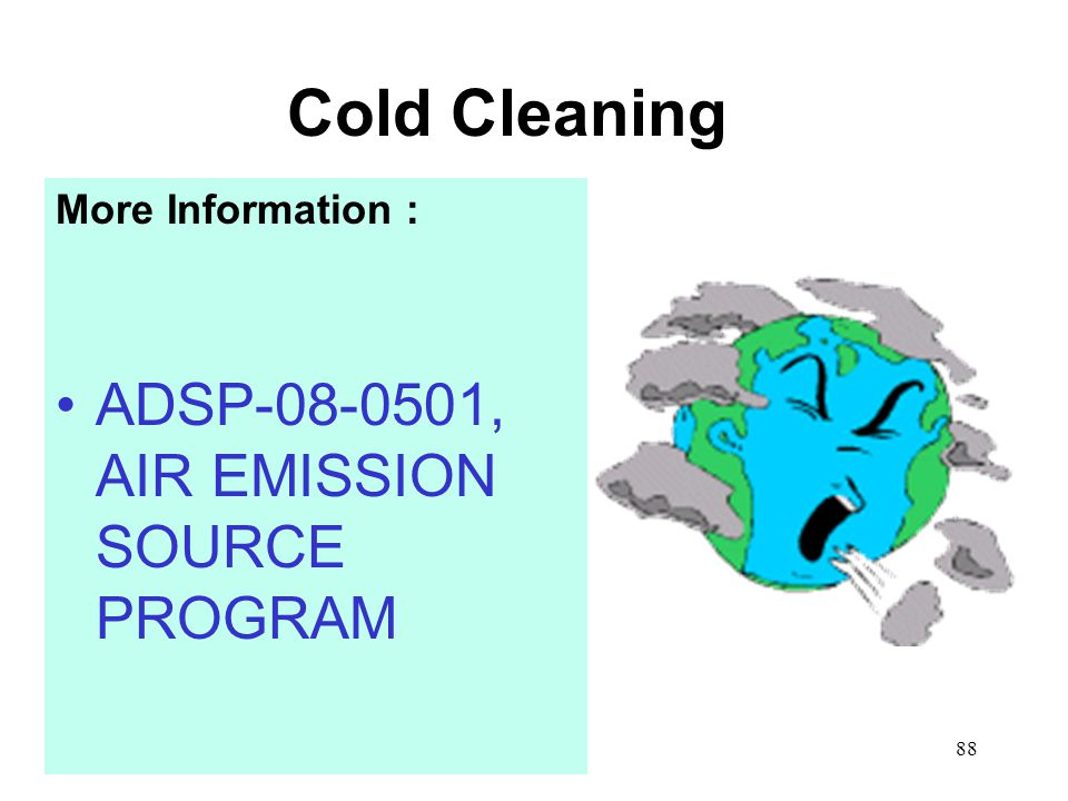 88 Cold Cleaning More Information : ADSP , AIR EMISSION SOURCE PROGRAM