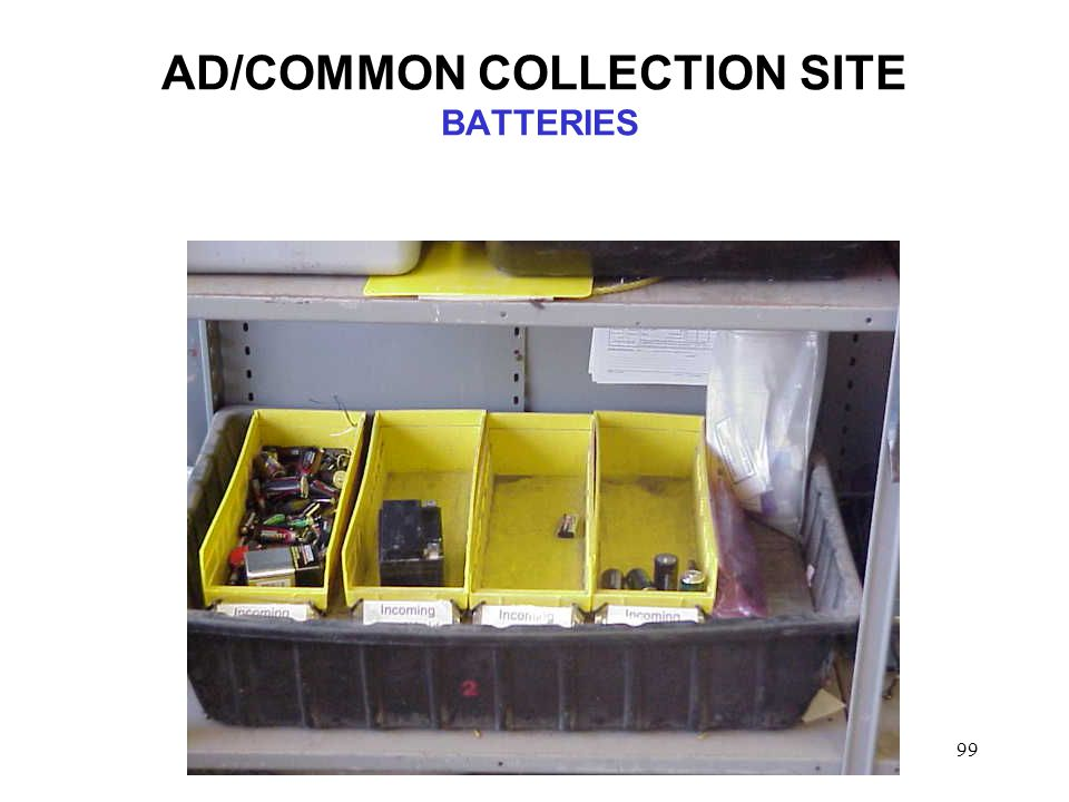 99 AD/COMMON COLLECTION SITE BATTERIES