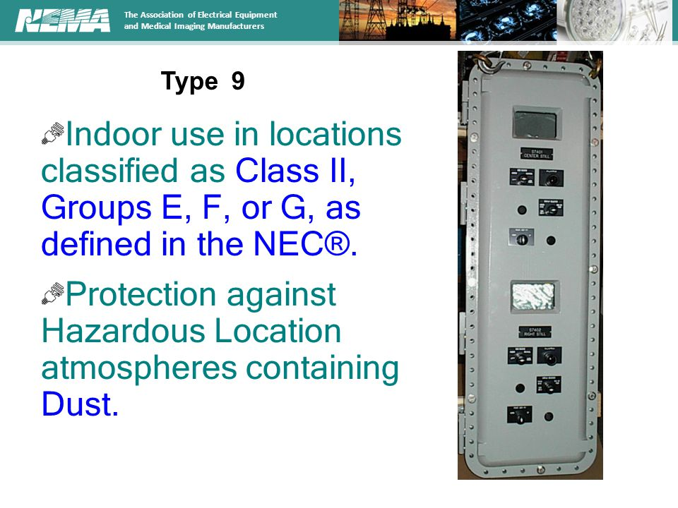 The Association of Electrical Equipment and Medical Imaging Manufacturers Indoor use in locations classified as Class II, Groups E, F, or G, as defined in the NEC®.