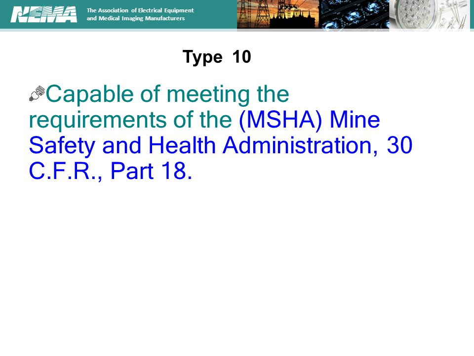 The Association of Electrical Equipment and Medical Imaging Manufacturers Capable of meeting the requirements of the (MSHA) Mine Safety and Health Administration, 30 C.F.R., Part 18.