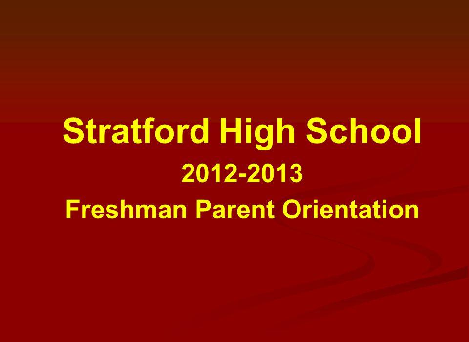 Stratford High School 2012-2013 Freshman Parent Orientation