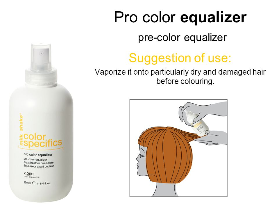Pro color equalizer pre-color equalizer Suggestion of use: Vaporize it onto particularly dry and damaged hair before colouring.
