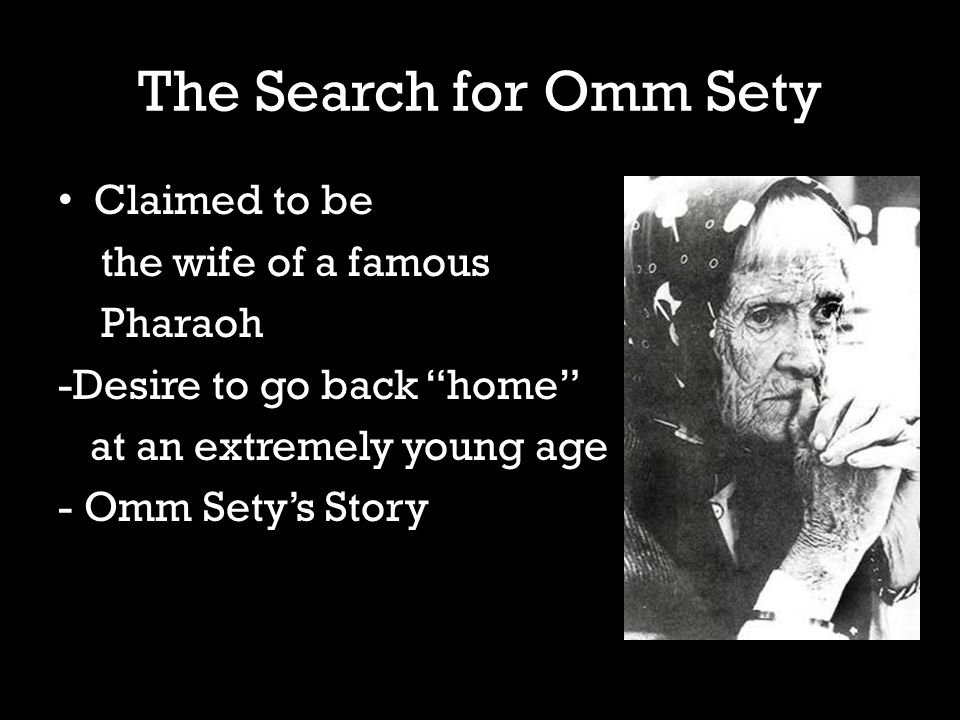 The Search for Omm Sety Claimed to be the wife of a famous Pharaoh -Desire to go back home at an extremely young age - Omm Sety's Story