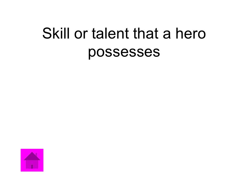 Skill or talent that a hero possesses