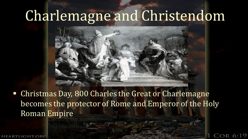 History of the Church I: Week 14. Charlemagne and Christendom ...
