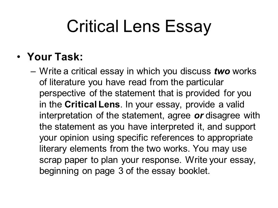 crtical lens essay Critical lens essay essays according to rousseau, literature shows how man is his own greatest enemy in other words, people cause their own problems in life.