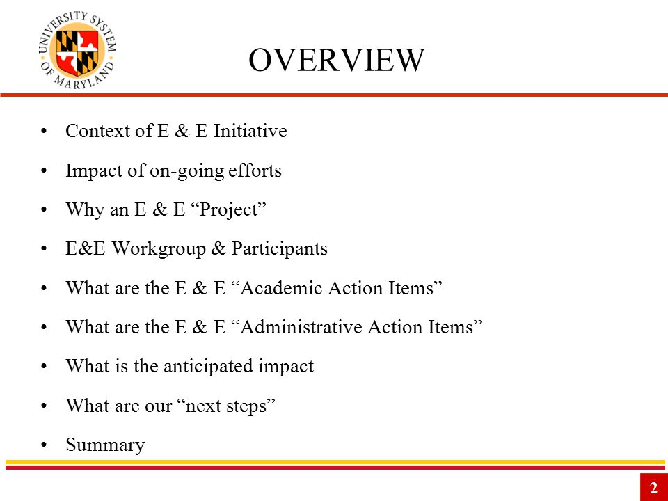 2 OVERVIEW Context of E & E Initiative Impact of on-going efforts Why an E & E Project E&E Workgroup & Participants What are the E & E Academic Action Items What are the E & E Administrative Action Items What is the anticipated impact What are our next steps Summary