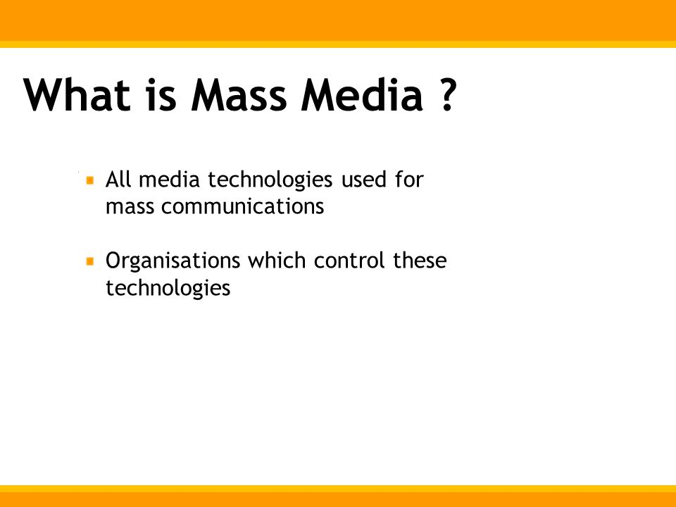 What is Mass Media .