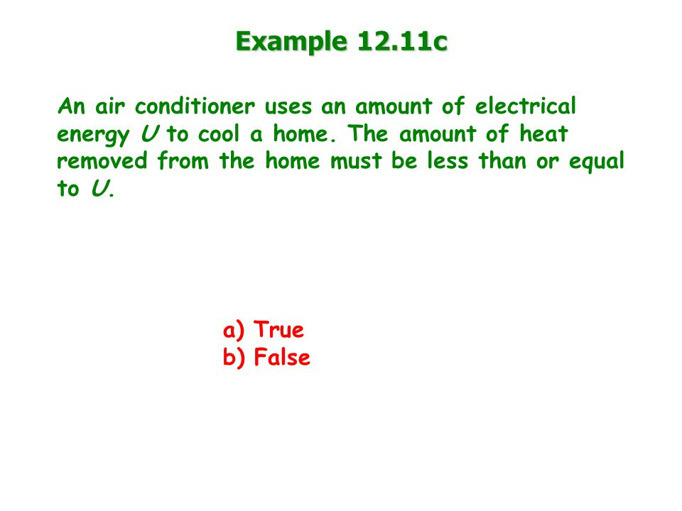 Example 12.11c An air conditioner uses an amount of electrical energy U to cool a home.