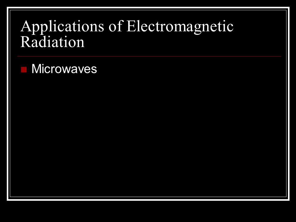Applications of Electromagnetic Radiation Microwaves
