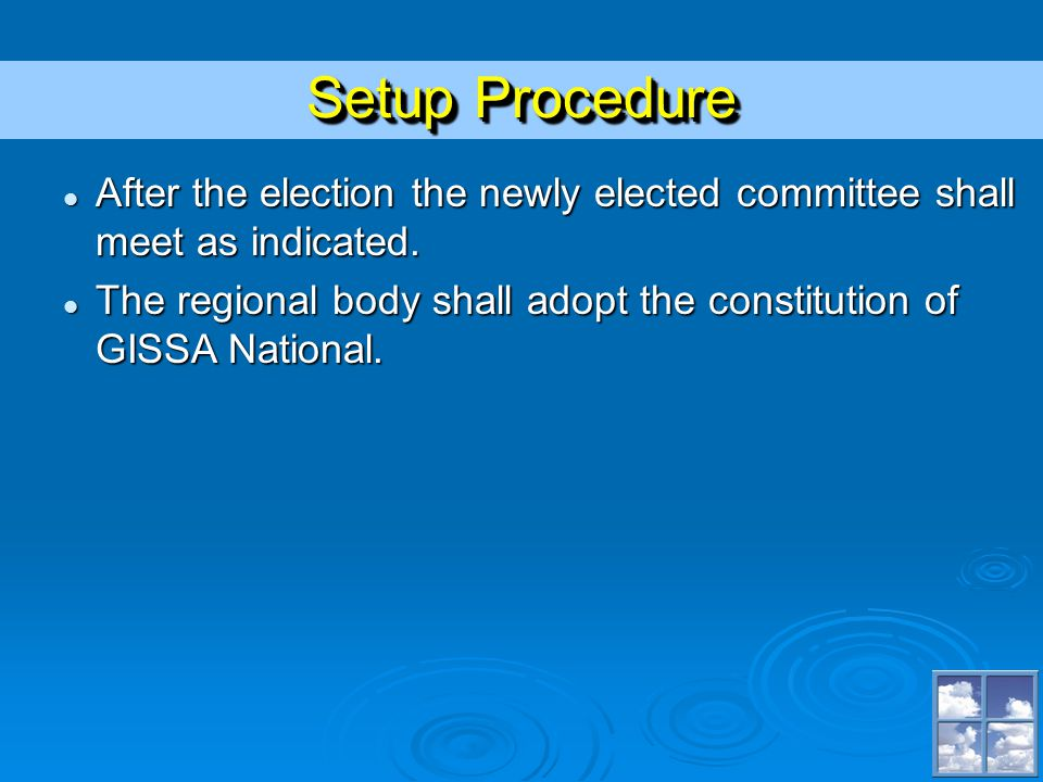 Setup Procedure After the election the newly elected committee shall meet as indicated.