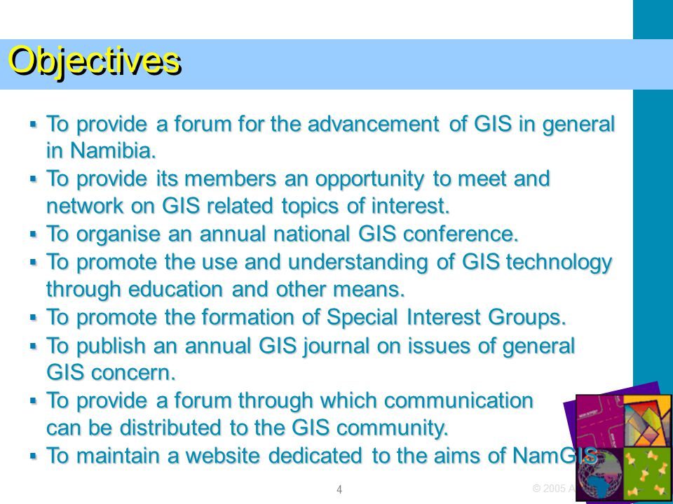 © 2005 Autodesk 4 Objectives  To provide a forum for the advancement of GIS in general in Namibia.