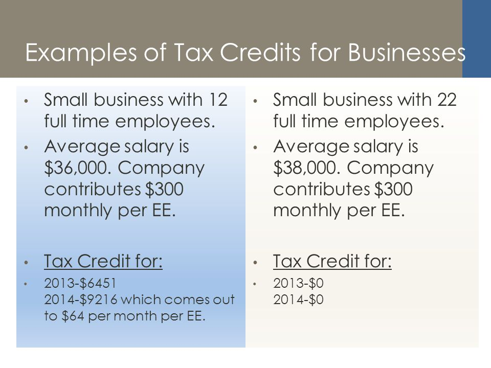 Examples of Tax Credits for Businesses Small business with 12 full time employees.