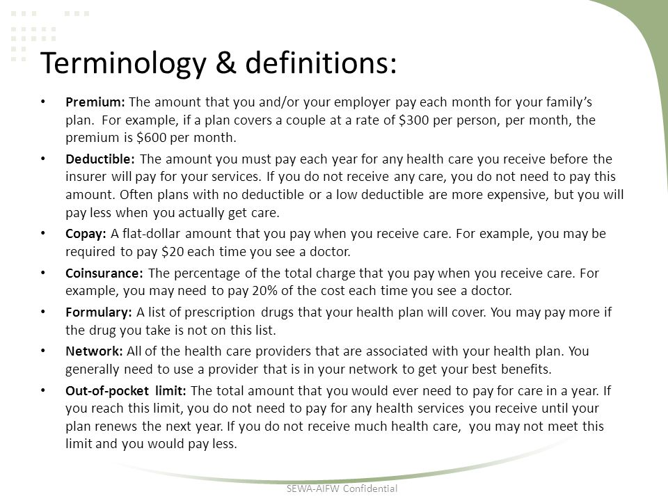 Terminology & definitions: Premium: The amount that you and/or your employer pay each month for your family's plan.