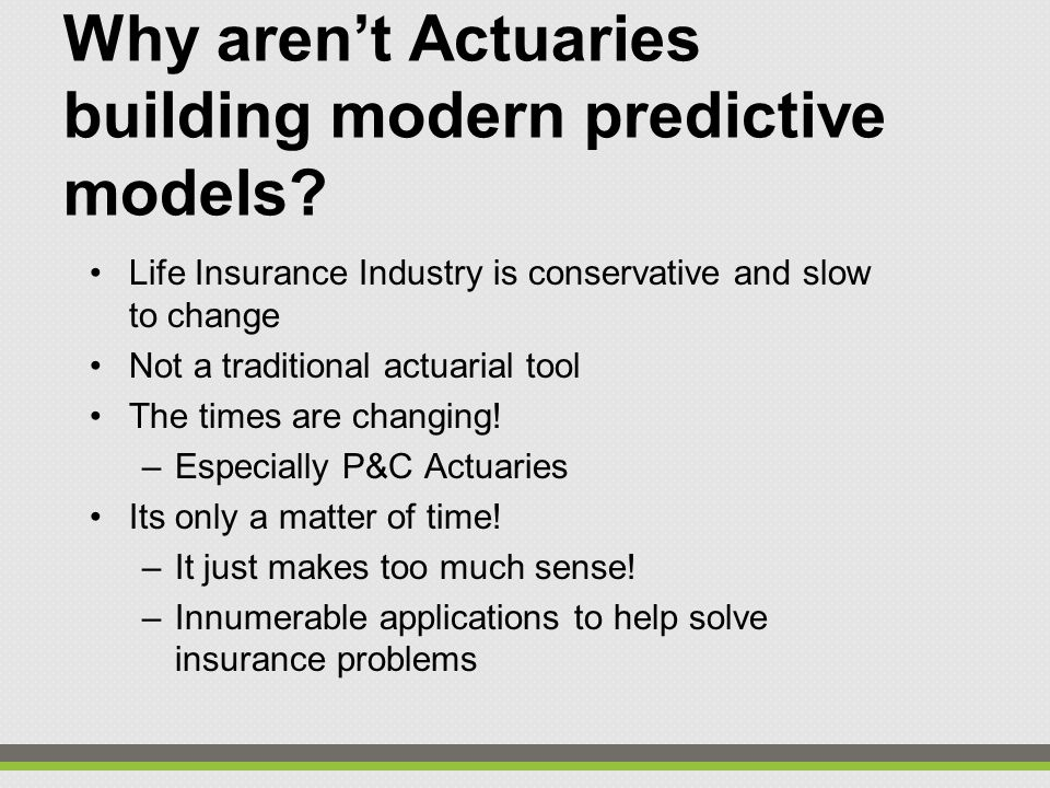 Why aren't Actuaries building modern predictive models.