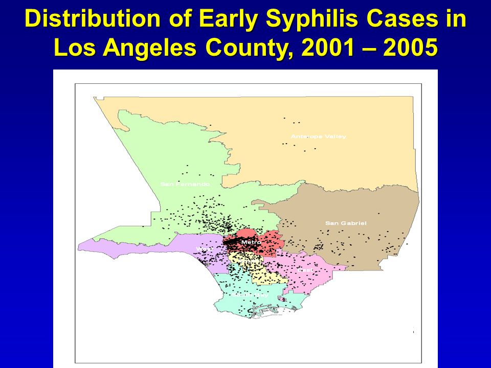 Distribution of Early Syphilis Cases in Los Angeles County, 2001 – 2005