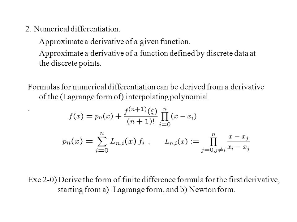 2. Numerical differentiation. Approximate a derivative of a given ...