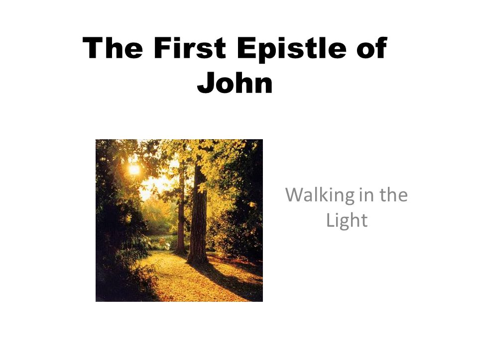 The First Epistle of John Walking in the Light
