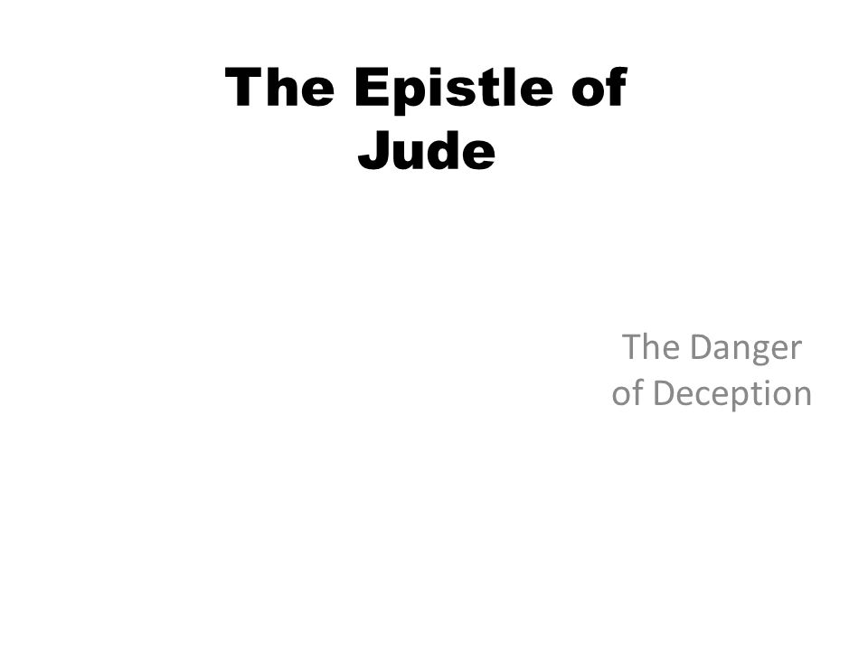The Epistle of Jude The Danger of Deception