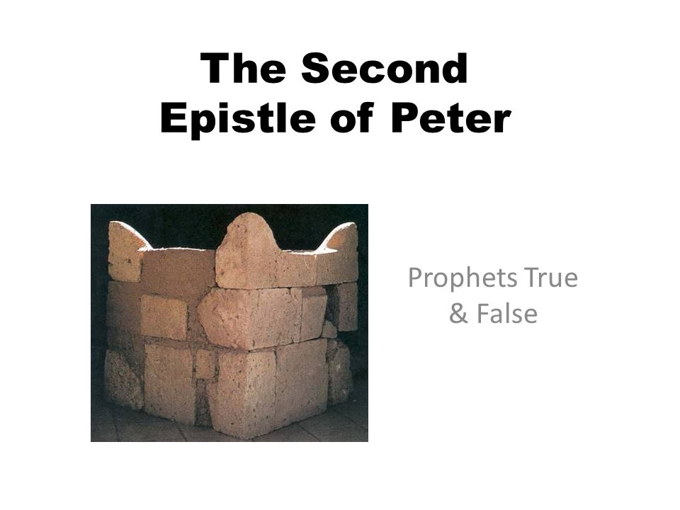 The Second Epistle of Peter Prophets True & False