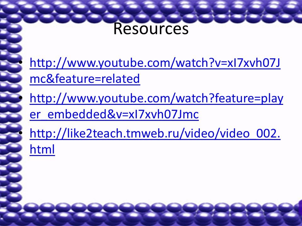 Resources   v=xI7xvh07J mc&feature=related   v=xI7xvh07J mc&feature=related   feature=play er_embedded&v=xI7xvh07Jmc   feature=play er_embedded&v=xI7xvh07Jmc