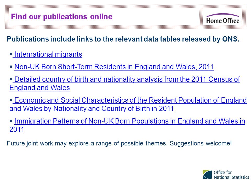 Find our publications online Publications include links to the relevant data tables released by ONS.
