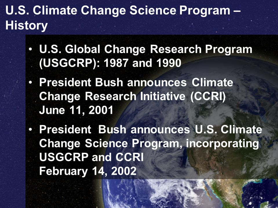 U.S. Climate Change Science Program – History U.S.