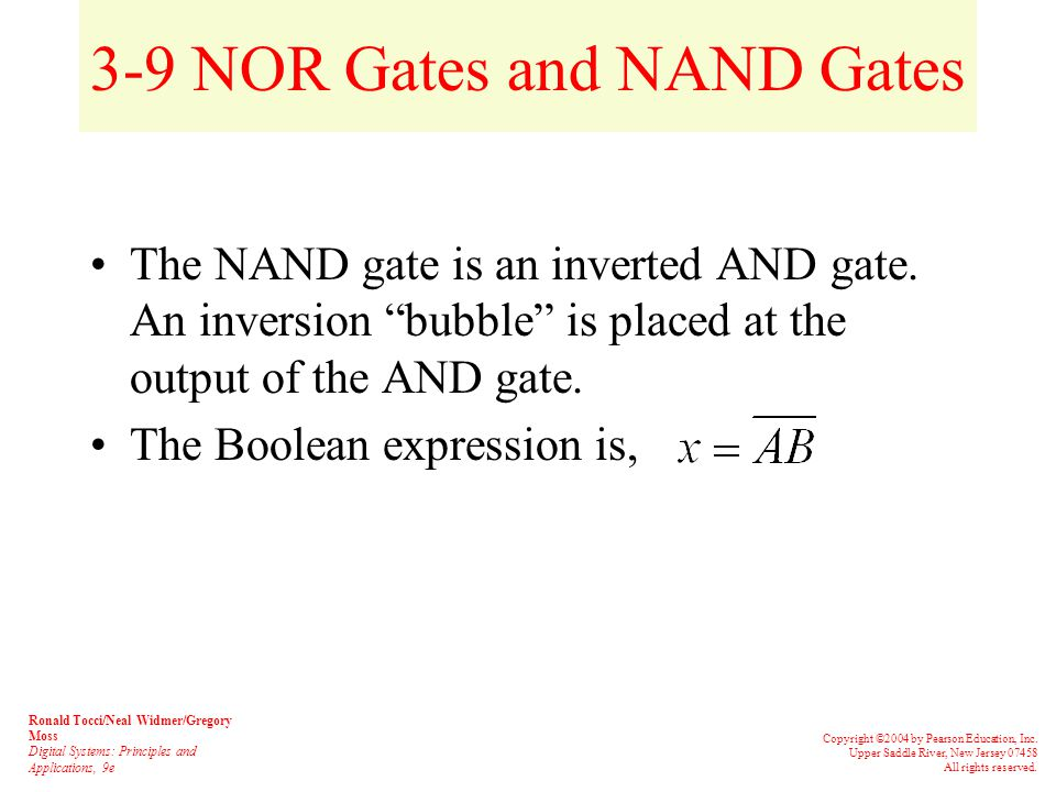 3-9 NOR Gates and NAND Gates Combine basic AND, OR, and NOT operations.