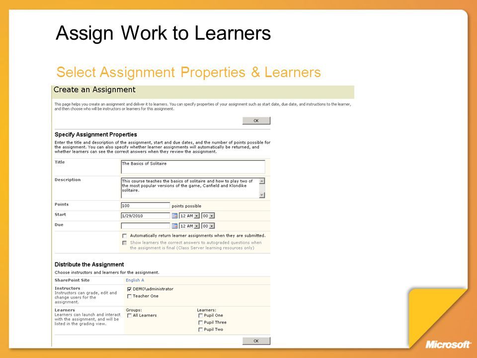Assign Work to Learners Select Assignment Properties & Learners