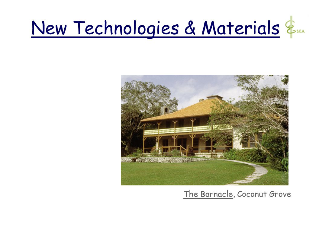New Technologies & Materials The Barnacle, Coconut Grove