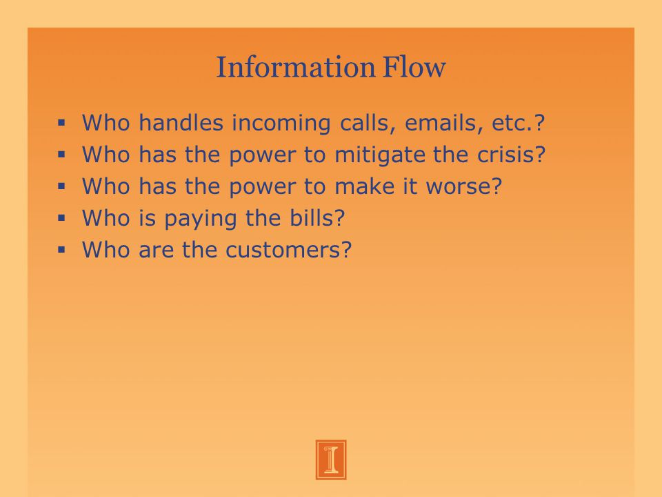 Information Flow  Who handles incoming calls,  s, etc..