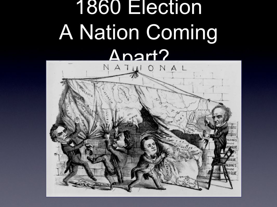 1860 Election A Nation Coming Apart