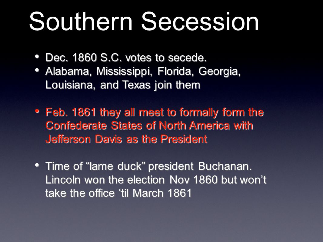 Southern Secession Dec S.C. votes to secede.