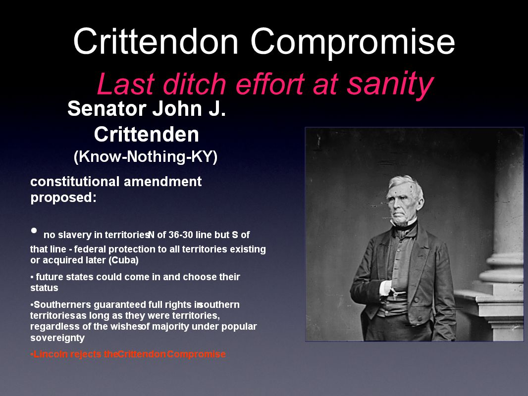 Crittendon Compromise Last ditch effort at sanity