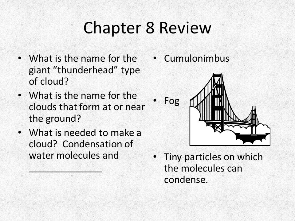 Chapter 8 Review What is the name for the giant thunderhead type of cloud.