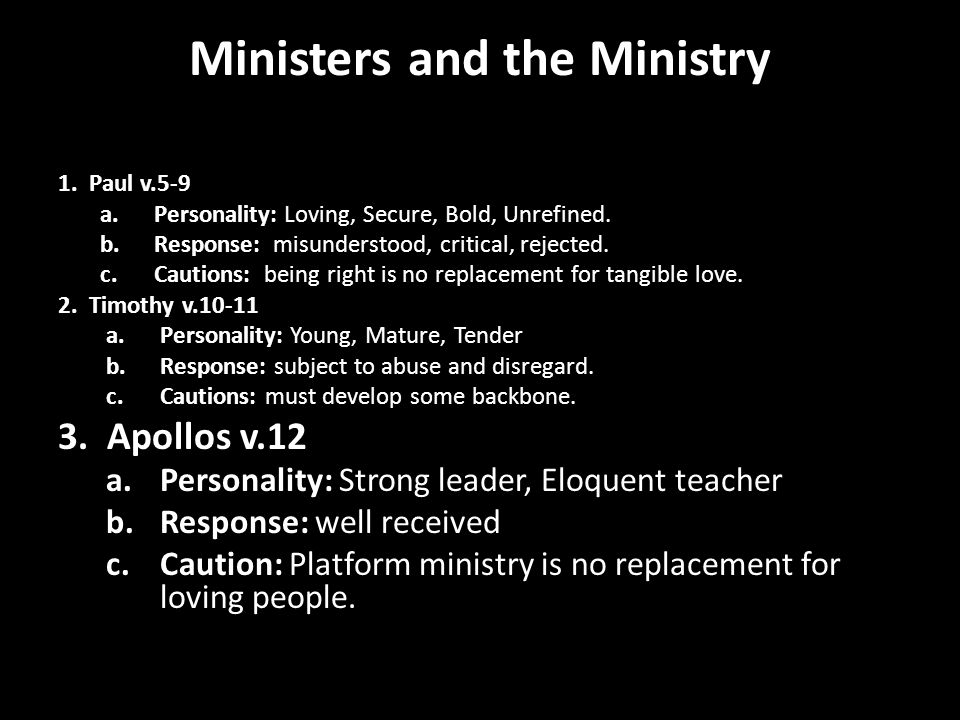 Ministers and the Ministry 1. Paul v.5-9 a.Personality: