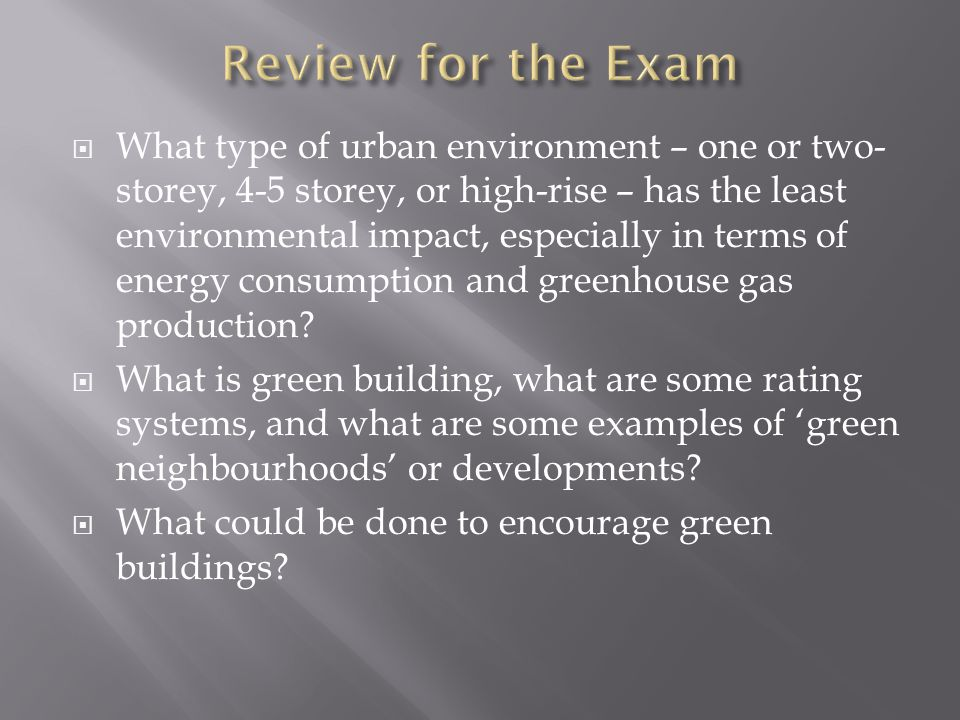  What type of urban environment – one or two- storey, 4-5 storey, or high-rise – has the least environmental impact, especially in terms of energy consumption and greenhouse gas production.