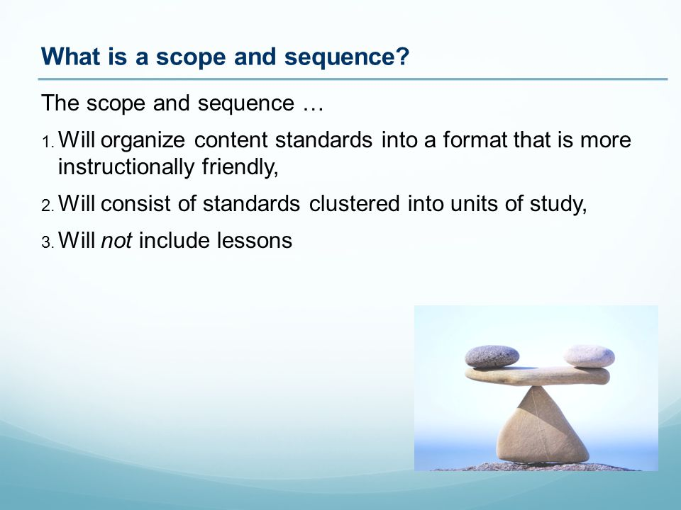 The scope and sequence … 1.