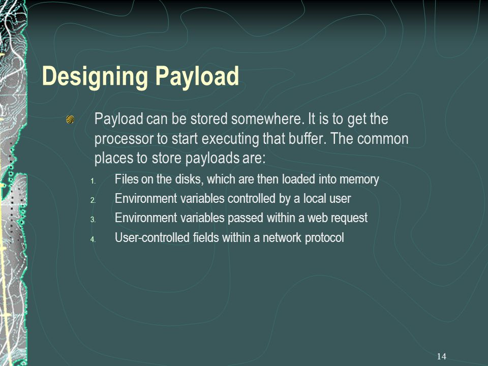 14 Designing Payload Payload can be stored somewhere.