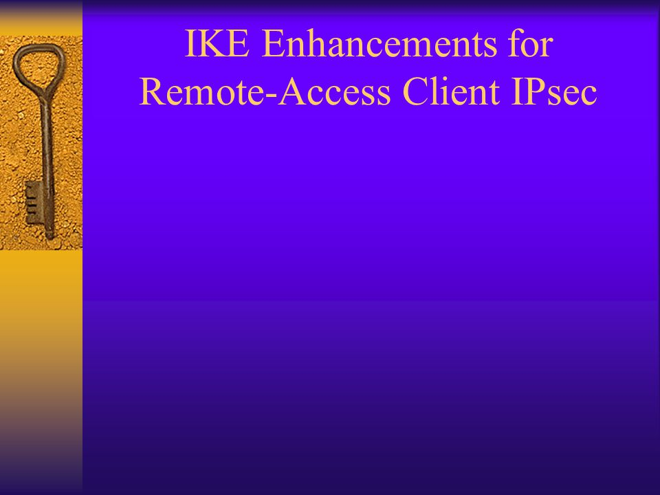 IKE Enhancements for Remote-Access Client IPsec