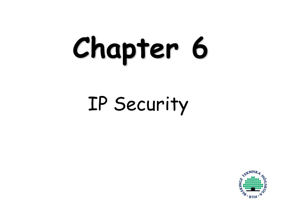 Henric Johnson1 Chapter 6 IP Security