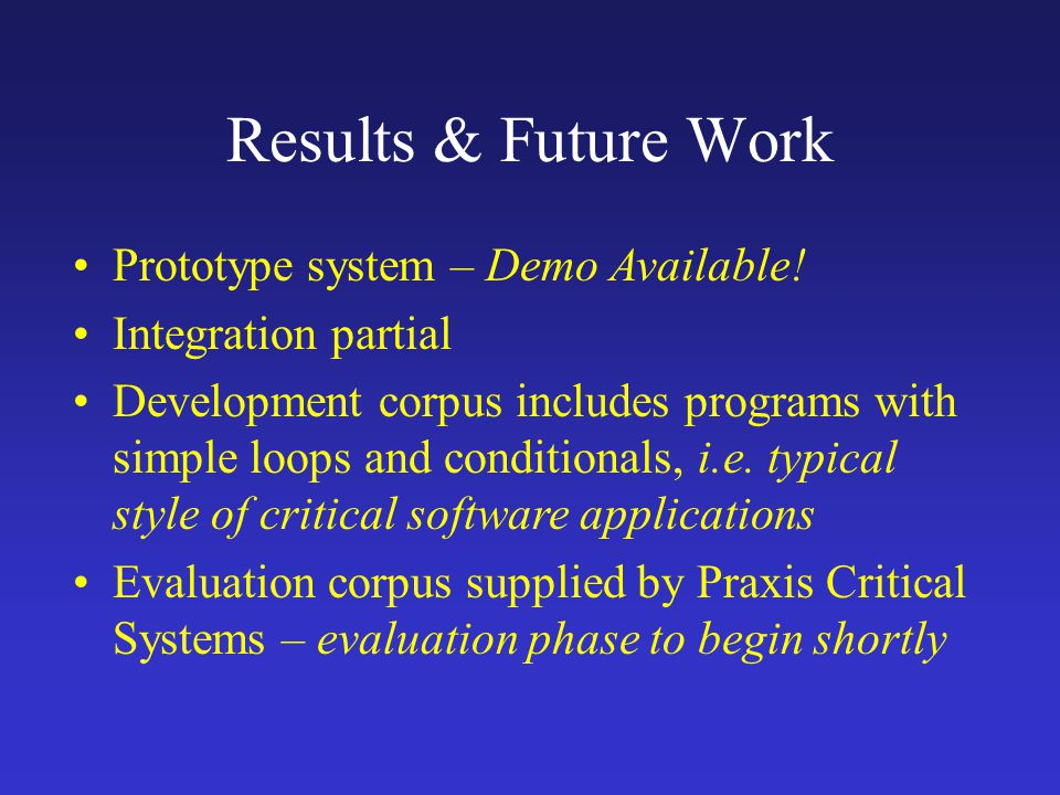 Results & Future Work Prototype system – Demo Available.