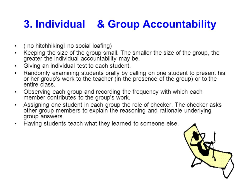 3.Individual & Group Accountability ( no hitchhiking.