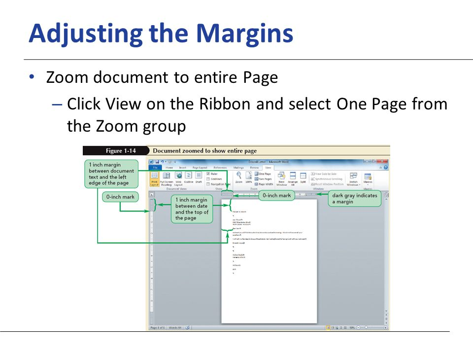XP Adjusting the Margins Zoom document to entire Page – Click View on the Ribbon and select One Page from the Zoom group